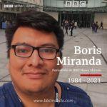 BBC Mundo rinde homenaje al periodista boliviano Boris Miranda, fallecido en las últimas horas