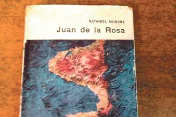 Juan de la Rosa: 130 años de relevancia