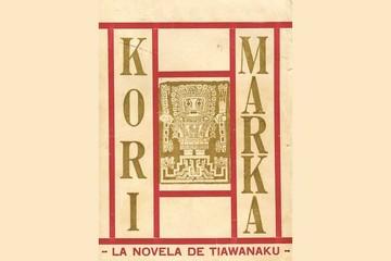 Kori-Marka, una novela desconocida de Julio Aquiles Munguía