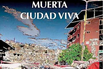 Muerta ciudad viva de Claudio  Ferrufino Coqueugniot