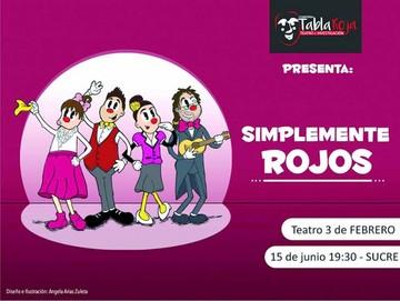 """Hoy: """"Simplemente Rojos"""" en el teatro 3 de Febrero"""