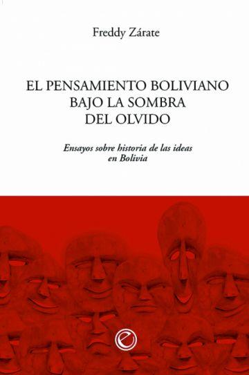 El pensamiento boliviano bajo  la sombra del olvido