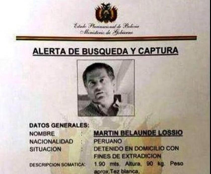 El Gobierno boliviano emitió alterta de búsqueta y captura de Belaunde.